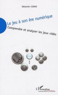 Sébastien Genvo - Le jeu à son ère numérique - Comprendre et analyser les jeux vidéo.