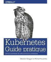 Télécharger des livres de Google au format pdf série Kubernetes  - Guide pratique 9782412052877 en francais