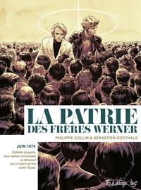 Sébastien Goethals et Philippe Collin - La patrie des frères Werner.