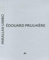 Sébastien Gokalp et Saul Ostrow - Edouard Prulhière - Parallax-Limbo.
