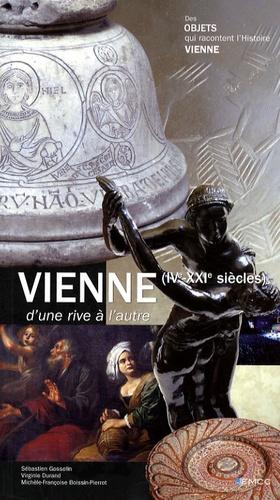 Sébastien Gosselin et Virginie Durand - Vienne d'une rive à l'autre - IVe-XXIe siècles.