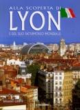 Sébastien Griffe - Alla scoperta di Lyon - E del suo patrimonio mondiale.