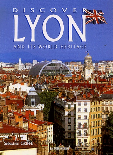 Sébastien Griffe - Discover Lyon and its World Heritage.