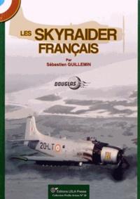 Sébastien Guillemin - Les Skyraider français.