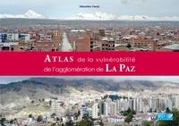 Sébastien Hardy - Atlas de la vulnérabilité de l'agglomération de La Paz.