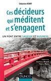 Sébastien Henry - Ces décideurs qui méditent et s'engagent - Un pont entre sagesse et business.