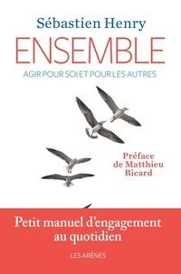 Sébastien Henry - Ensemble - Agir pour soi et pour les autres.