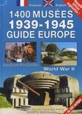 Sébastien Hervouet et Marc Braeuer - Guide Europe 1400 musées 1939-1945.