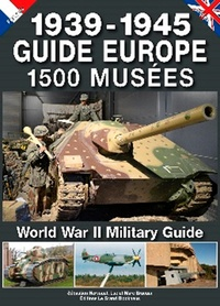 Sébastien Hervouet et Luc Braeuer - Guide Europe 1500 musées 1939-1945.
