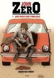 Sébastien Hivert - John Zero Tome 1 : Une aventure familiale.