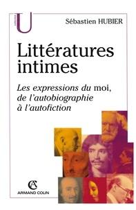 Sébastien Hubier - Littératures intimes.