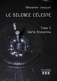 Sébastien Jacquot - Le silence céleste  : .