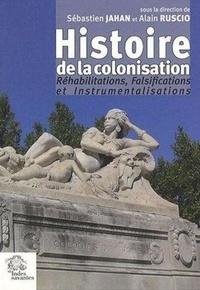 Sébastien Jahan - Histoire de la colonisation - Réhabilitations, Falsifications et Instrumentalisations.