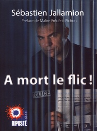 Ebook pdf à télécharger A mort le flic 9791092938104 RTF in French