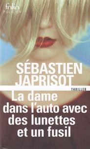 Sébastien Japrisot - La dame dans l'auto avec des lunettes et un fusil.