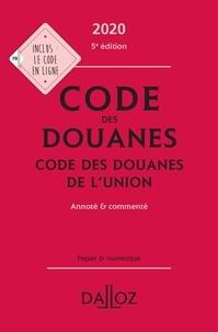 Sébastien Jeannard et Eric Chevrier - Code des douanes - Code des douanes de l'union annoté & commenté.