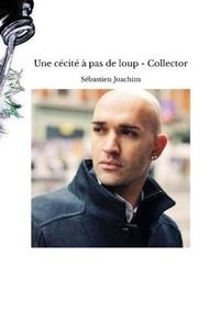 Sebastien Joachim - Une cécité à pas de loup - Collector.