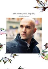 Sebastien Joachim - Une cécité à pas de loup (DV).