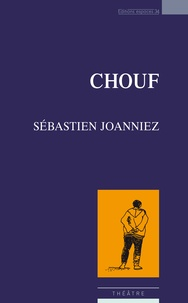 Sébastien Joanniez - Chouf.