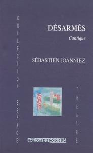 Sébastien Joanniez - Désarmés - Cantique.
