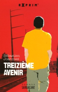 Sébastien Joanniez - Treizième avenir.