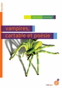 Sébastien Joanniez - Vampires, cartable et poésie.