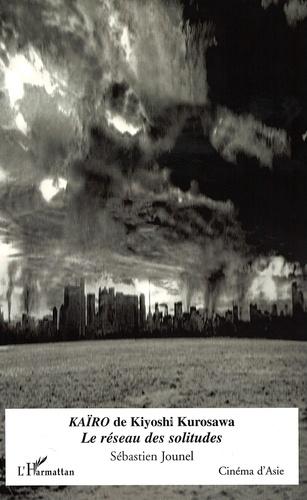 Kaïro de Kiyoshi Kurosawa. Le réseau des solitudes