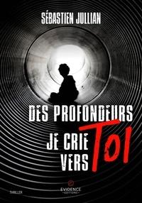 Sébastien Jullian - Des profondeurs, je crie vers toi 9791034819850.