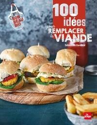 Sébastien Kardinal - 100 idées pour remplacer la viande.