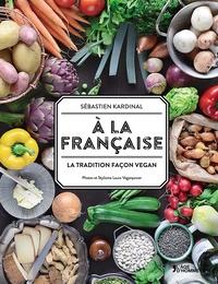 A la française - La tradition façon vegan.pdf