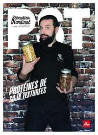 Sébastien Kardinal - PST : protéînes de soja texturées.