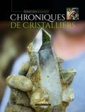 Sébastien Khayati - Chroniques de cristalliers.