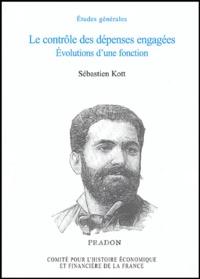 Sébastien Kott - Histoire économique et financière de la France - Le contrôle des dépenses engagées Evolution d'une fonction.