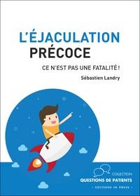 Sébastien Landry - L'éjaculation précoce, ce n'est pas une fatalité !.