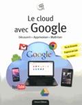 Sébastien Langlois et Jean-Marc Delprato - Le cloud avec Google.