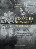 Sébastien Lapaque - Georges Bernanos encore une fois - Et quelques autres textes précédés de La France contre les robots ou le sermon aux imbéciles.