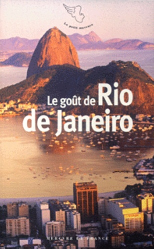 Sébastien Lapaque - Le goût de Rio de Janeiro.