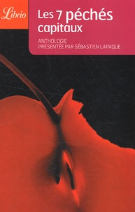 Sébastien Lapaque - Les 7 Péchés capitaux.