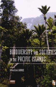 Sébastien Larrue - Biodiversity and Societies in the Pacific Islands.