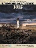 """Sébastien Latour et  Gin - L'homme de l'année Tome 3 : 1815 - L'homme qui hurla """"merde !"""" à Waterloo."""