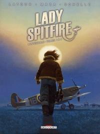 Sébastien Latour et Milorad Vicanovic-Maza - Lady Spitfire L'intégrale tomes 1  : .