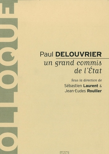Paul Delouvrier. Un grand commis de l'Etat