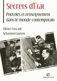 Sébastien Laurent et Olivier Forcade - Secrets d'État - Pouvoirs et renseignement dans le monde contemporain.