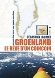 Sébastien Laurier - Groenland Le rêve d'un coincoin - Et peut-être aussi pour sauver mon âme.