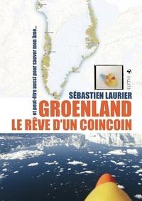 Sébastien Laurier - Groenland, le rêve d'un coincoin - Et peut-être aussi pour sauver mon âme.