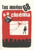 Sébastien Layerle et Sylvie Dreyfus-Alphandéry - Les années 68 au cinéma.