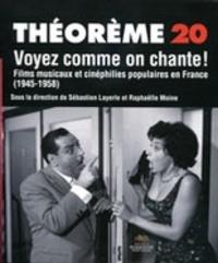 Sébastien Layerle et Raphaëlle Moine - Voyez comme on chante ! - Films musicaux et cinéphilies populaires en France (1945-1958).
