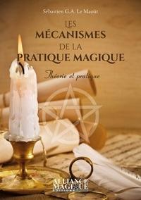 Sébastien Le Maoût - Les mécanismes de la pratique magique.