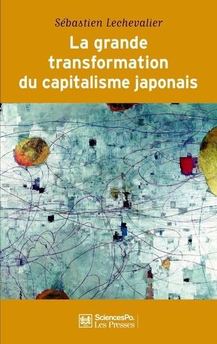 La grande transformation du capitalisme japonais - Sébastien Lechevalier - Format ePub - 9782724687903 - 12,99 €