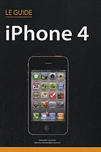 Sébastien Lecomte et Yasmina Lecomte - Le guide iPhone 4.